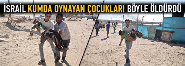 İsrail kumda oynayan çocukları böyle öldürdü