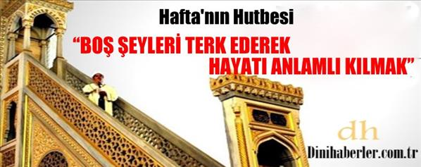 Türkiye Geneli Okunacak Haftanın Hutbesi