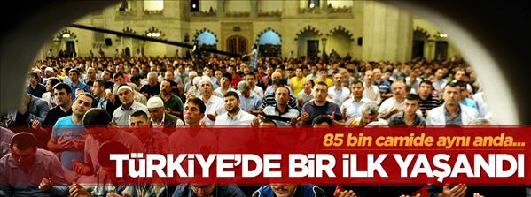 85 bin camide aynı anda Türkiye de bir ilk yaşandı