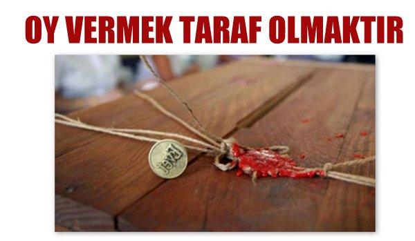 OY VERMEK TARAF OLMAKTIR