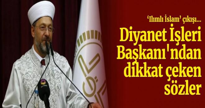 Diyanet İşleri Başkanı Erbaş'tan 'Ilımlı İslam' çıkışı