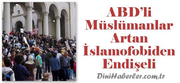 ABD'li Müslümanlar Artan İslamofobiden Endişeli
