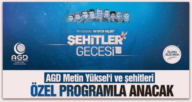 AGD Metin Yüksel\'i ve şehitleri özel programla anacak!