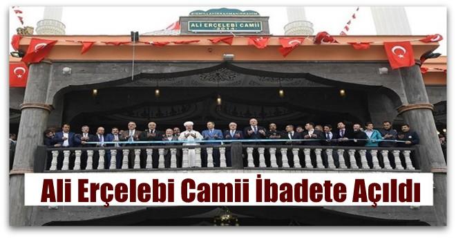 Ali Erçelebi Camii Camii İbadete Açıldı