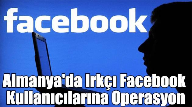 Almanya\'da ırkçı facebook kullanıcılarına operasyon