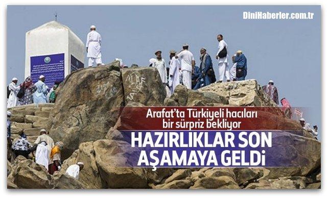 Arafat\'ta Türkiye hacılarını bir sürpriz bekliyor