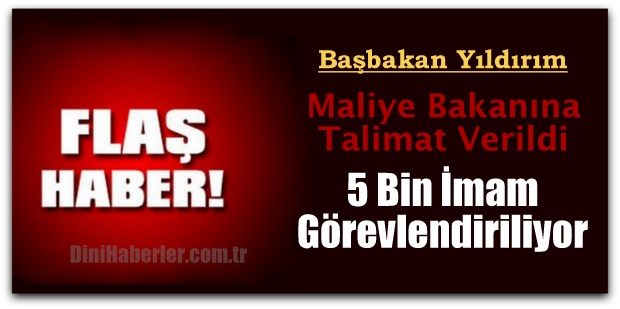 Başbakan Yıldırım, 5 Bin İmam Görevlendiriiyor