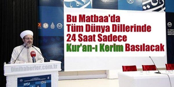 Bu Matbaa'da 24 Saat Sadece Kur'an-ı Kerim Basılacak