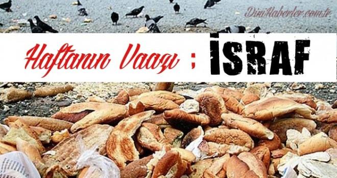 Haftanın Vaazı, İSRAF