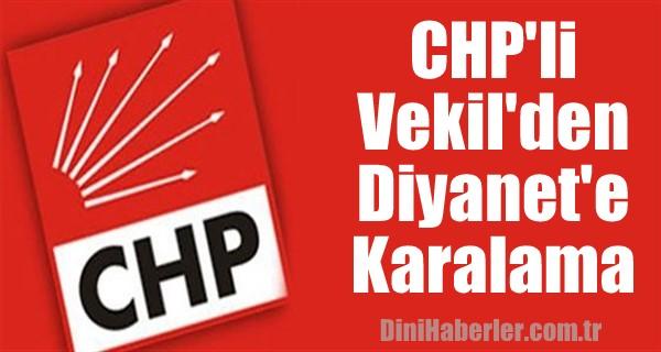 CHP\'li Vekil\'den Diyanet\'e Karalama