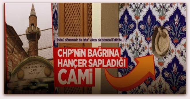 CHP'nin bağrına hançer sapladığı cami