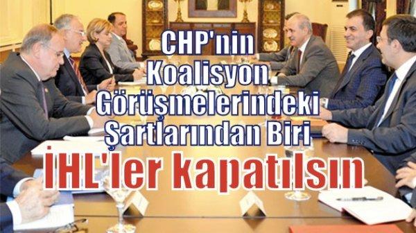 CHP'nin şartı İHL'ler kapatılsın