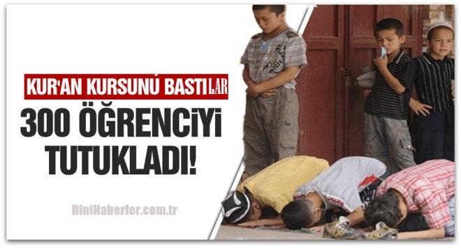 Çin, Doğu Türkistan\'da Kur\'an kursunu bastı, 300 öğrenci tutuklandı!