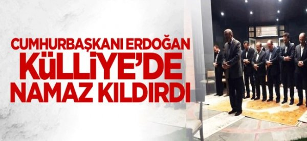 Cumhurbaşkanı Erdoğan, Külliye'de namaz kıldırdı
