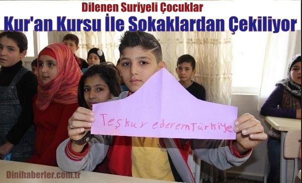 Dilenen Suriyeli Çocuklar Kur\'an Kursu İle Sokaklardan Kurtarılıyor