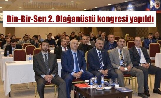 Din-Bir-Sen 2. Olağanüstü kongresi yapıldı