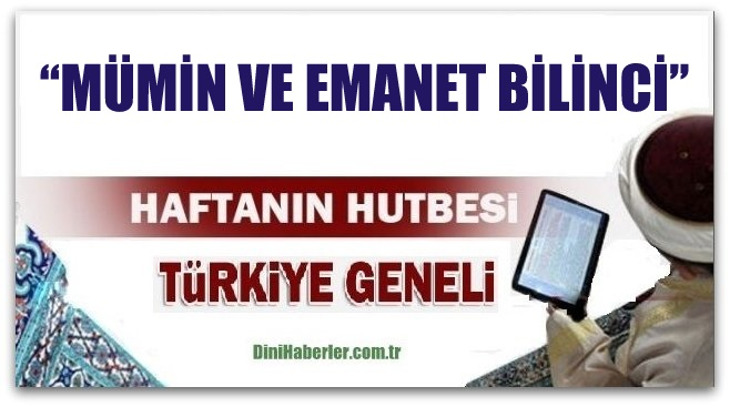 Diyanet 19.08.2016 Tarihli Cuma Hutbesi okunacak hutbe..