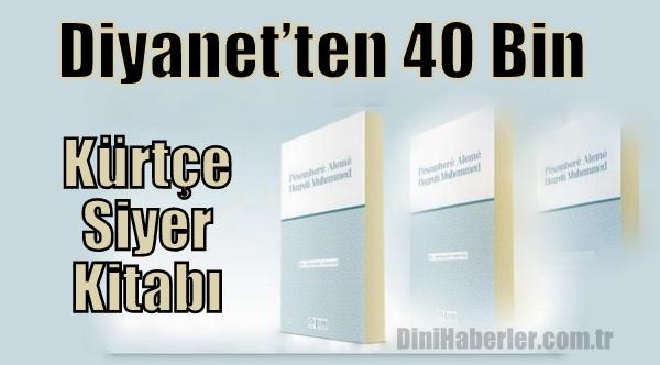 Diyanet 40 Bin Kürtçe Siyer kitabı Bastı
