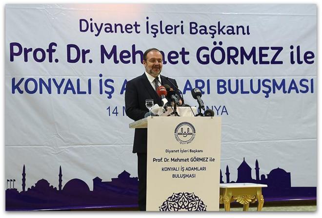 Diyanet İşleri Başkanı Görmez, Konya'da iş adamlarına seslendi…