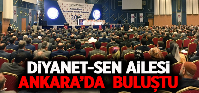 Diyanet-Sen Ailesi Ankara'da Buluştu
