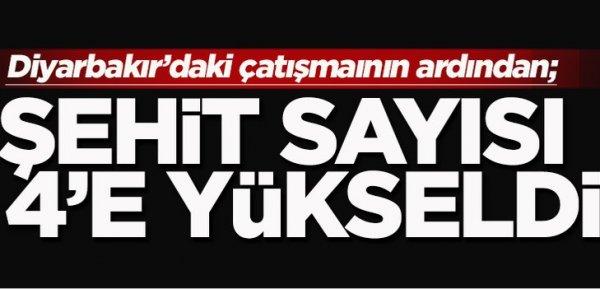 Diyarbakır'da çatışmanın ardından şehit sayısı 4'e yükseldi