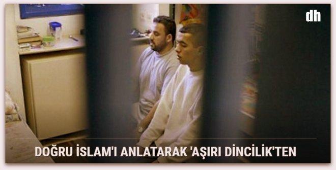 Doğru İslam\'ı anlatarak \'aşırı dincilik\'ten kurtarıyorlar
