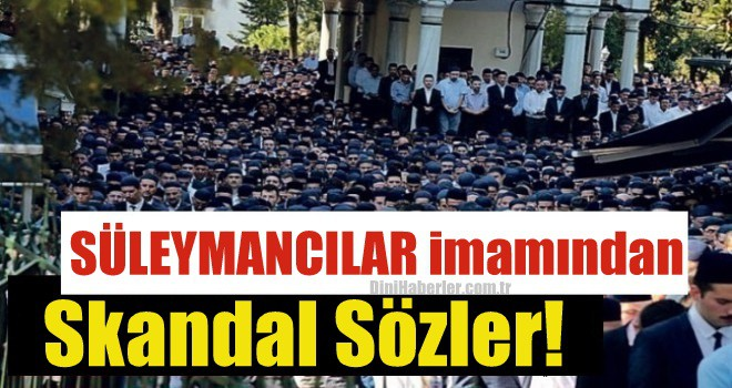 Süleymancıların imamı Mustafa Pamuk'tan skandal sözler!