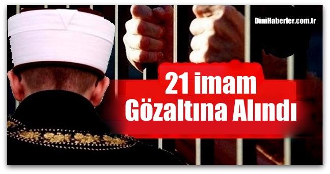 Eskişehir\'de 21 imam, Konya\'da 41 öğretmen gözaltına alındı