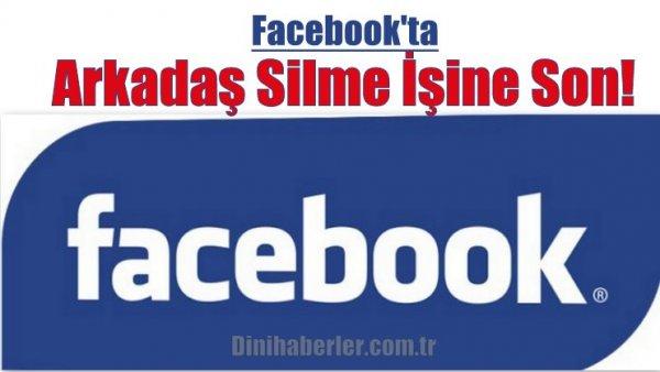 Facebook'ta Arkadaş Silme İşine Son!
