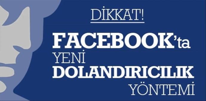 Facebook\'ta dolandırıcılığa karşı dikkat etmeniz gerekenler