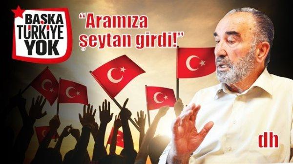 Hayrettin Karaman'ın Başka Türkiye Yok çağrısı, Aramıza şeytan girdi!