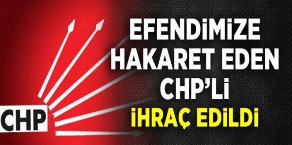 Hz. Muhammed'e hakaret eden CHP'liye ihraç
