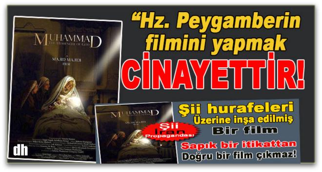 Hz. Peygamber'in filmini yapmak cinayettir!