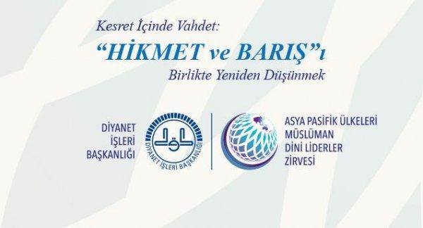I. Asya ve Pasifik Ülkeleri Müslüman Dini Liderler Zirvesi İstanbul'da başlıyor…