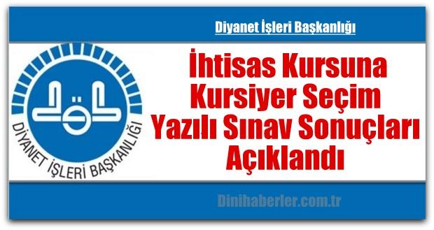 İhtisas Kursu Kursiyer Seçim Yazılı Sınav Sonuçları Açıklandı