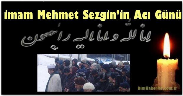 İmam Mehmet Sezgin'in Acı Günü