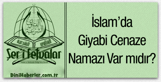 İslam\'da Giyabi Cenaze Namazı Var mıdır?