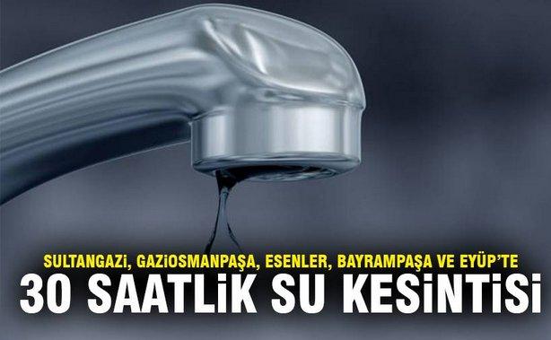 İstanbul\'da 5 ilçede 30 saatlik su kesintisi