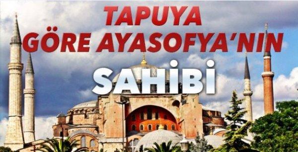 İşte tapuya göre Ayasofya'nın gerçek sahibi