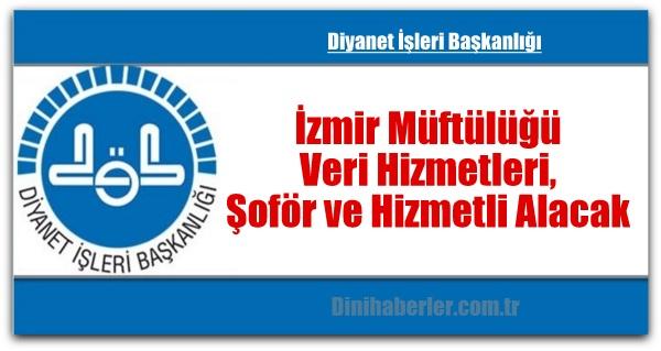 İzmir Müftülüğü Veri Hizmetleri, Şoför ve Hizmetli Alacak