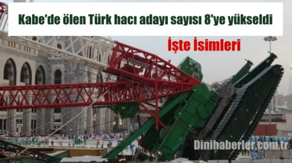 Kabe'de ölen Türk hacı adayı sayısı 8'ye yükseldi