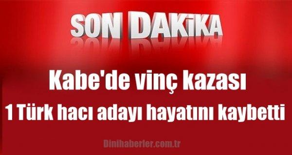 Kabe vinç kazası, 1 Türk hacı adayı hayatını kaybetti!