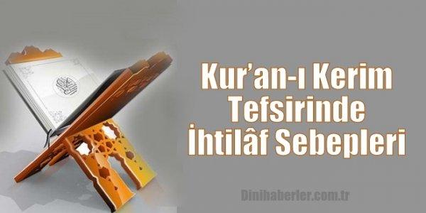 Kur'an-ı Kerim Tefsirinin Farklı Olma Sebepleri Nelerdir?
