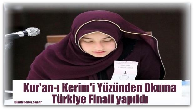 Kur\'an-ı Kerim\'i Yüzünden Okuma Türkiye Finali yapıldı