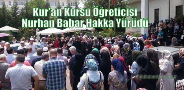 Kur'an Kursu Öğreticisi Nurhan Babar Hakka Yürüdü