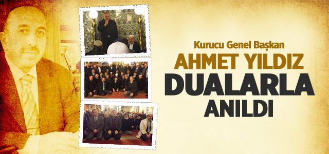 Kurucu Genel Başkan Ahmet Yıldız Dualarla Anıldı