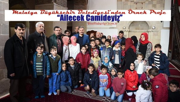 """Malatya Büyükşehir Belediyesi'nden """"Ailecek Camideyiz"""" etkinliği"""