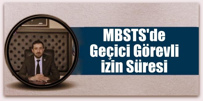 MBSTS\'de Geçici Görevli izin Süresi