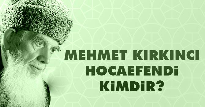 Mehmed Kırkıncı Hocaefendiyi Tanıyalım