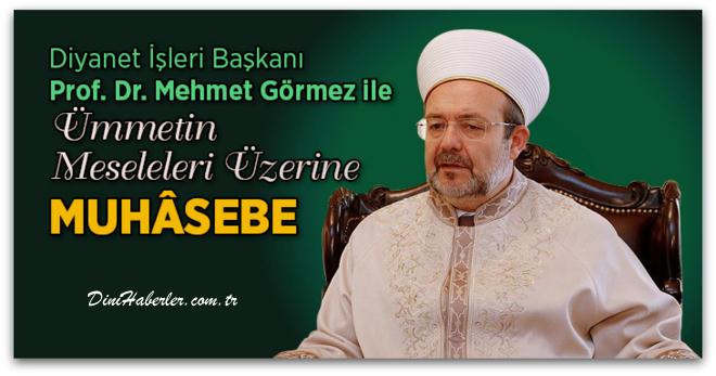 Mehmet Görmez ile Ümmetin Meseleleri Üzerine
